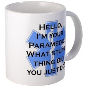 PARAMEDIC STUPID CUP